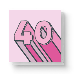 40 Square Greetings Card (14.8cm x 14.8cm)