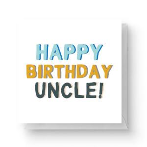 Happy Birthday Uncle Square Greetings Card (14.8cm x 14.8cm)