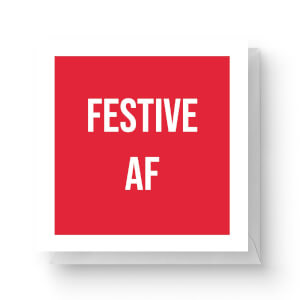 Festive AF Square Greetings Card (14.8cm x 14.8cm)