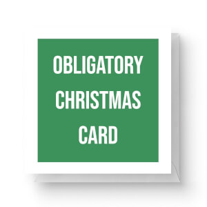 Obligatory Christmas Card Square Greetings Card (14.8cm x 14.8cm)