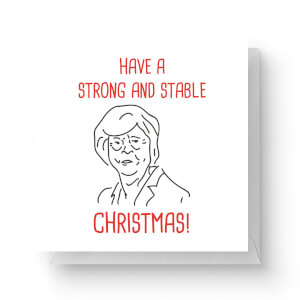 Have A Strong and Stable Christmas Square Greetings Card (14.8cm x 14.8cm)