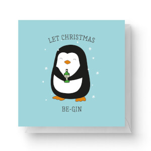 Let Christmas Be-Gin Square Greetings Card (14.8cm x 14.8cm)