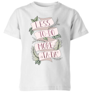 Less To-Do More Ta-Da Kids' T-Shirt - White