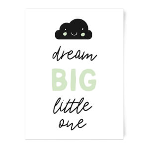 Dream Big Little One Art Print