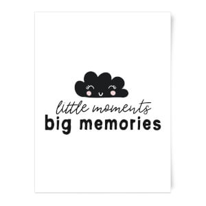 Little Moments Big Memories Art Print