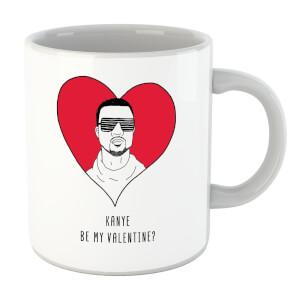 Kanye Be My Valentine? Mug