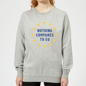 Nothing Compares To EU Women's Sweatshirt - Grey