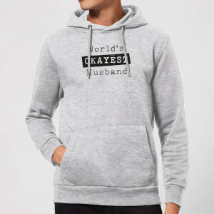 World's Okayest Husband Hoodie - Grey