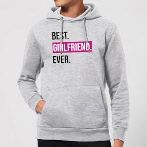 Best Girlfriend Ever Hoodie - Grey