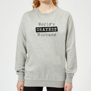 World's Okayest Husband Women's Sweatshirt - Grey