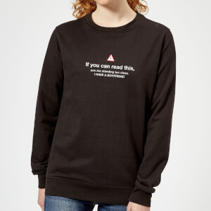 Standing Too Close, I Have A Boyfriend Women's Sweatshirt - Black