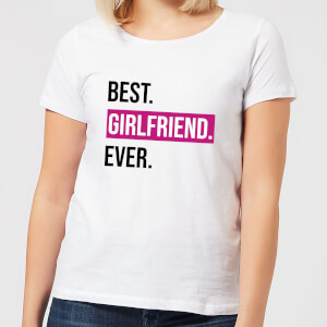 Best Girlfriend Ever Women's T-Shirt - White
