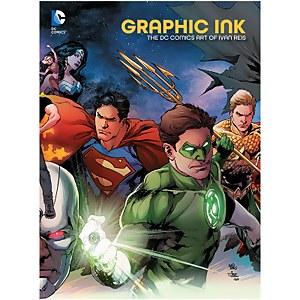 DC Comics - Graphic Ink The DC Comics Art Of Ivan Reis