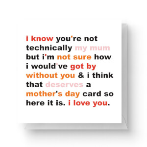Not Technically My Mum But... Square Greetings Card (14.8cm x 14.8cm)