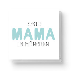 Beste Mama In München Square Greetings Card (14.8cm x 14.8cm)