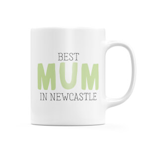 Best Mum In Newcastle Mug