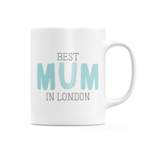 Best Mum In London Mug