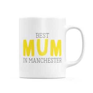 Best Mum In Manchester Mug
