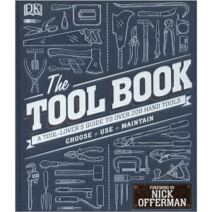 The Tool Book: A Tool-Lover's Guide to Over 200 Hand Tools (Hardback)