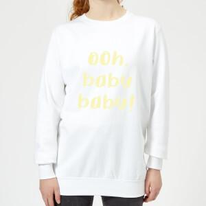 Ooh Baby Baby Women's Sweatshirt - White