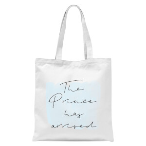 The Prince Has Arrived Tote Bag - White