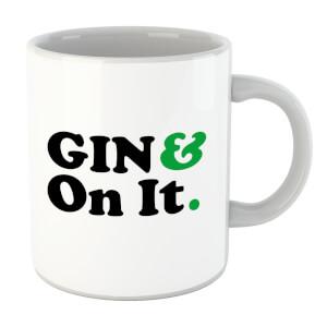 Gin & On It Mug