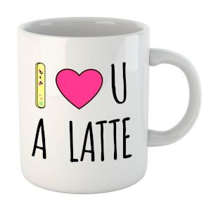 I Love U A Latte Mug