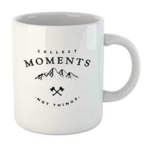 Collect Moments, Not Things Mug
