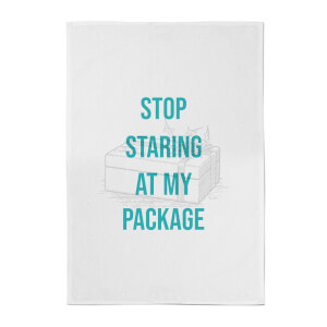 Stop Staring At My Package Cotton Tea Towel