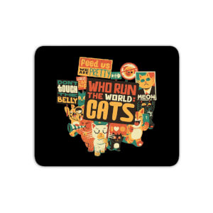 Who Run The World? Cats. Mouse Mat