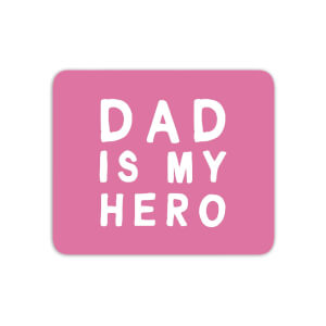 Dad Is My Hero Mouse Mat