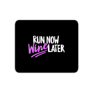 Run Now WIne Later Mouse Mat