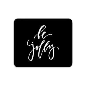 Be Jolly Mouse Mat