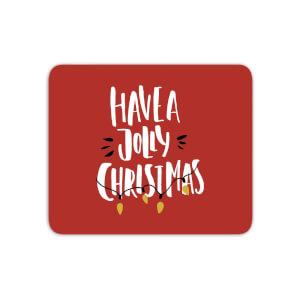 Have A Jolly Christmas Mouse Mat