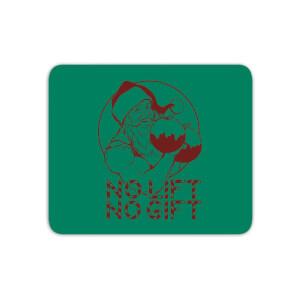 No Lift No Gift Mouse Mat
