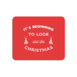 It's Beginning To Look A Lot Like Christmas Mouse Mat