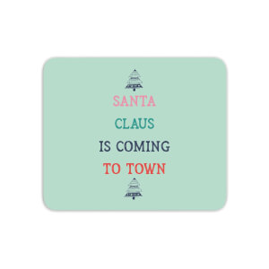 Santa Claus Is Coming To Town Mouse Mat
