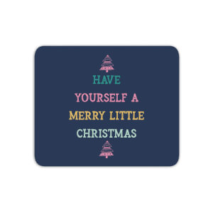 Have Yourself A Merry Little Christmas Mouse Mat