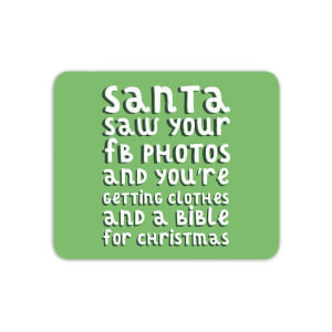 Santa Saw Your FB Photos Mouse Mat