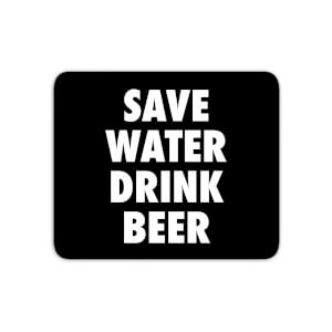 Save Water Drink Beer Mouse Mat