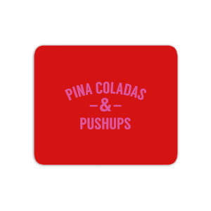Pina Coladas And Pushups Mouse Mat