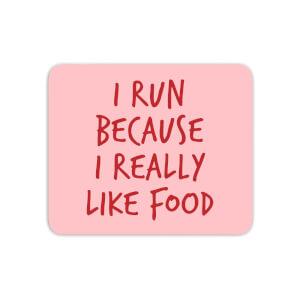I Run Because I Really Like Food Mouse Mat