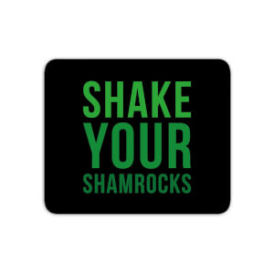 Shake Your Shamrocks Mouse Mat
