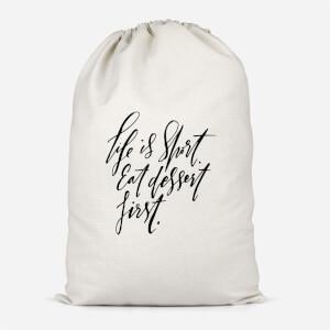 Life Is Short, Eat Dessert First Cotton Storage Bag