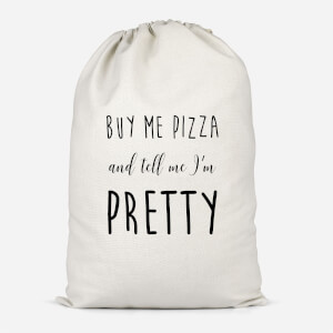 Buy Me Pizza And Tell Me Im Pretty Cotton Storage Bag