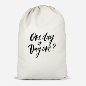 One Day Or Day One? Cotton Storage Bag
