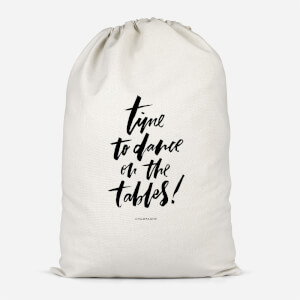 Time To Dance On The Tables Cotton Storage Bag