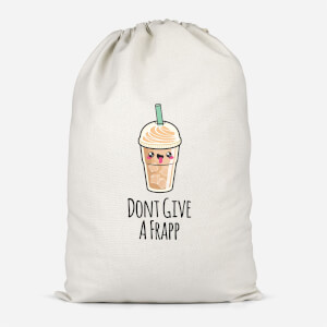 Don't Give A Frapp Cotton Storage Bag