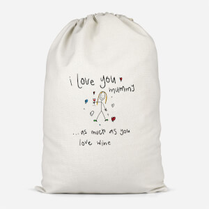 I Love You Mummy...As Much As You Love Wine Cotton Storage Bag