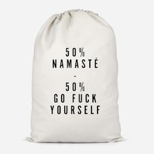 50% Namaste, 50% Go Fuck Yourself Cotton Storage Bag